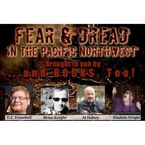 Fear and Dread in the Pacific Northwest